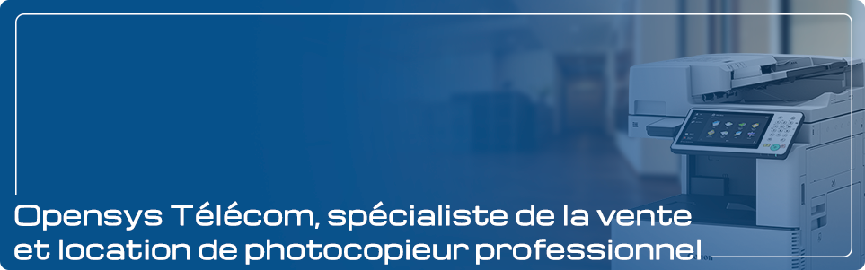 Vente De Photocopieur Professionnel Location De Photocopieur